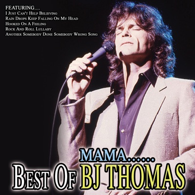 Mama... Best of BJ Thomas - B. J. Thomas