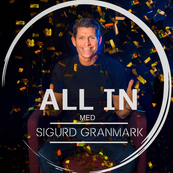 ALL IN med Sigurd Granmark