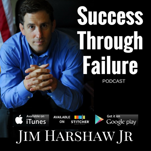 Success Through Failure with Jim Harshaw Jr | Goal Setting, Habits, Mindset and Motivation for Sports, Business and Life