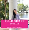 Courage Within You with Silvia Turon