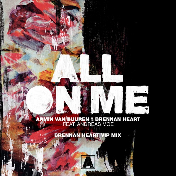 All on Me (feat. Andreas Moe) [Brennan Heart Vip Mix] - Single