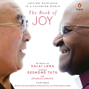The Book of Joy: Lasting Happiness in a Changing World (Unabridged)