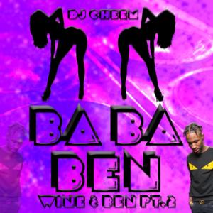 DJ CHEEM - Ba Ba Ben (Wine & Ben Pt. 2)