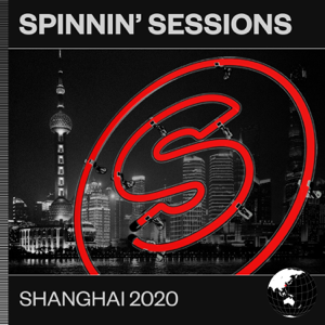 Various Artists - Spinnin' Sessions Shanghai 2020