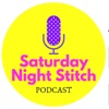 The Saturday Night Stitch Podcast