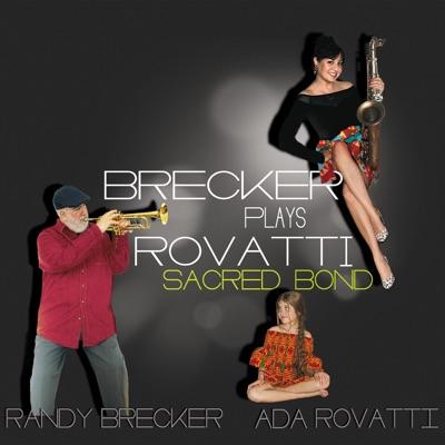Sacred Bond - Brecker Plays Rovatti - Randy Brecker
