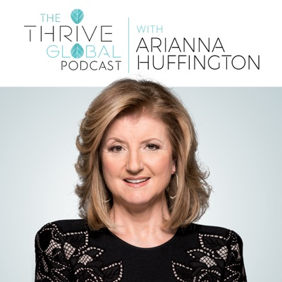 The Thrive Global Podcast with Arianna Huffington image
