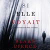 Si elle voyait (Un mystère Kate Wise—Volume 2) - Blake Pierce