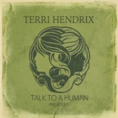 Terri Hendrix - Talk to a Human