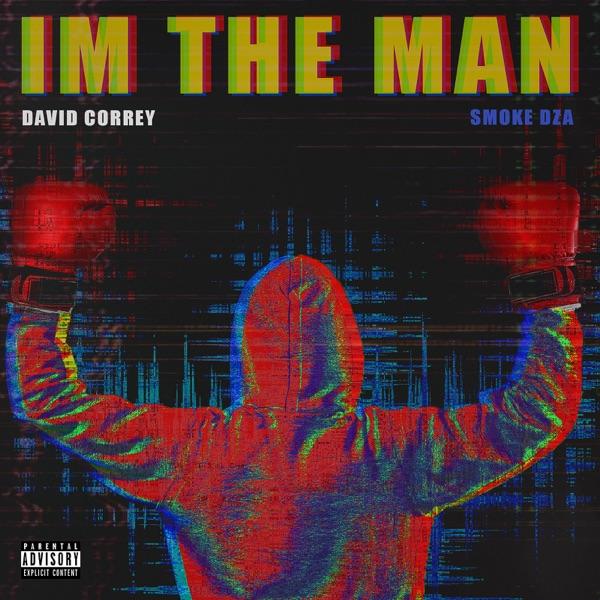 I'm the Man (feat. Smoke DZA) - Single