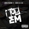 I Told Em (feat. Gorilla Zoe) - Single, MoneyGram