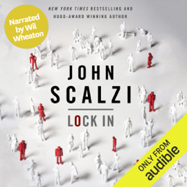 Lock In (Narrated by Wil Wheaton) (Unabridged) audiobook