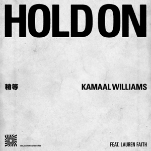 Kamaal Williams - Hold On feat. Lauren Faith