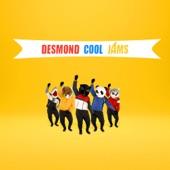 Desmond Cool Jams