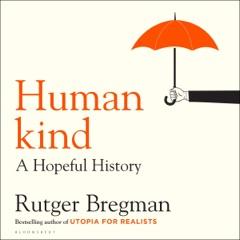 Humankind: A Hopeful History (Unabridged)