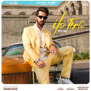 Maninder Buttar - Ik Tera m4a Song Free Download