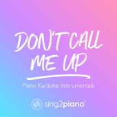 Don't Call Me up (Originally Performed by Mabel) [Piano Karaoke Version]