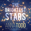 Anna Todd - Brightest Stars,  The  artwork