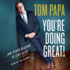 Tom Papa - You're Doing Great!  artwork