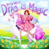 Drag Is Magic - Nina West