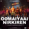Oomaiyaai Nirkiren From Street Dancer 3D Single