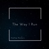 The Way I Run feat Arjun EP