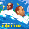 E Better - B-Red & Don Jazzy