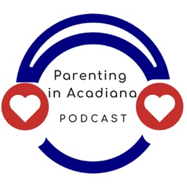 Parenting in Acadiana - Quality Resources Through Your