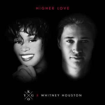 Kygo & Whitney Houston Higher Love Kygo Whitney Houston album songs, reviews, credits