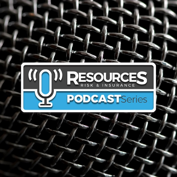 Resources Risk & Insurance Podcast