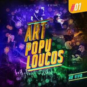 Art Popular - Artpopuloucos #01 (Ao Vivo)