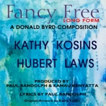 Kathy Kosins & Hubert Laws - Fancy Free Long Form