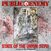 State Of The Union STFU  - Public Enemy