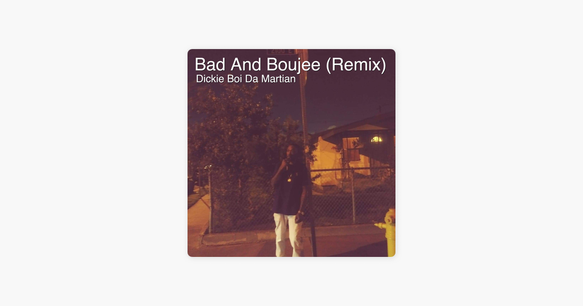Bad and Boujee (Remix) - Single by Dickie Boi Da Martian