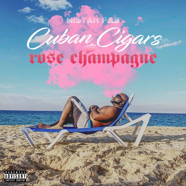 iTunes Artwork for 'Cuban Cigars & Rose Champagne (by Mistah F.A.B.)'