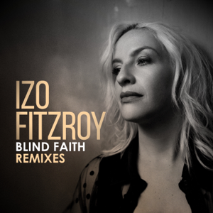 Izo FitzRoy - Blind Faith (Art of Tones Remix)