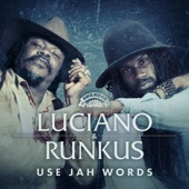 Luciano/Runkus - Use Jah Words