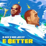 B-Red & Don Jazzy - E Better