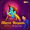 Mere Shyam Single