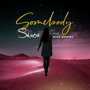 Skiibii & Kizz Daniel - Somebody feat. Kizz Daniel