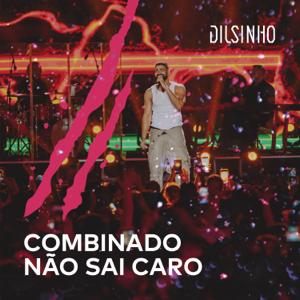 Dilsinho - Combinado Não Sai Caro (Ao Vivo)