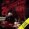 Lindsey Fitzharris - The Butchering Art: Joseph Lister's Quest to Transform the Grisly World of Victorian Medicine (Unabridged)  artwork