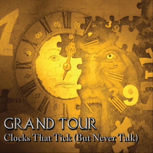Grand Tour - Clocks That Tick (But Never Talk)