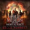 Bella Forrest - Harley Merlin 9: Harley Merlin and the Mortal Pact (Unabridged)  artwork