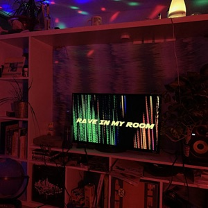 Rave in My Room - Single