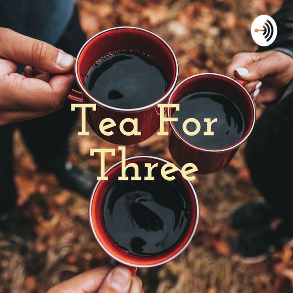 Tea For Three☕️