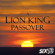 A Lion King Passover - Six13 - Six13