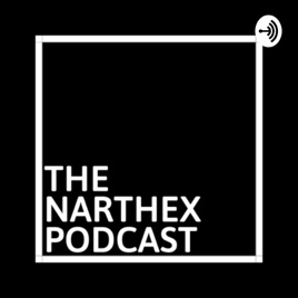 The Narthex: Episode 3: Dark (K)Night Of The Soul on Apple Podcasts