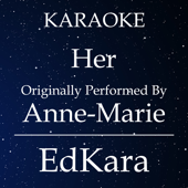 [Download] Her (Originally Performed by Anne-Marie) [Karaoke No Guide Melody Version] MP3