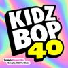 KIDZ BOP Kids - Kidz Bop 40  artwork